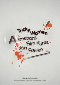 Tricky Women: Animations Film Kunst von Frauen