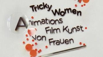 Tricky Women: Animations Film Kunst von Frauen